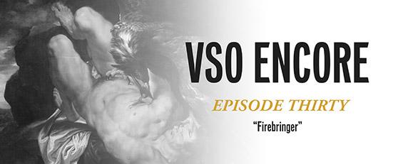 VSO Encore Ep30
